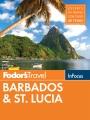 Fodor's in focus. Barbados & St. Lucia.