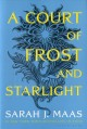 A Court of Frost and Starlight Court of Thorns and Roses Series, Book 4.