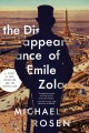 The disappearance of Émile Zola : a story of love, literature, and the Dreyfus Case