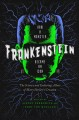 Frankenstein : how a monster became an icon : the science and enduring allure of Mary Shelley's creation