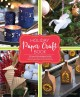 Holiday paper crafts : 25 beautifully designed crafts