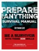 Prepare for anything survival manual / Survival Manual