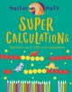 Super calculations : numbers up to 100, calculations, and fractions