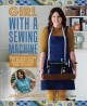 Girl with a sewing machine : the no-fuss guide to adapting and making your own clothes