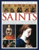 An illustrated dictionary of saints : a guide to the lives and works of over 180 of the world's most notable saints, with expert commentary and more than 350 beautiful illustrations