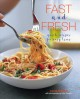 Fast and fresh : quick recipes for busy lives