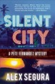 Silent city : a Pete Fernandez mystery