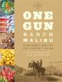 One Gun Ranch Malibu : biodynamic recipes for vibrant living