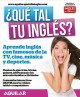 ¿Qué tal tu inglés? : ¡aprende inglés con famosos de la TV, cine, música y deportes = How is your English?