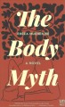 The body myth : a novel
