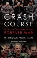 Crash course : from the good war to the forever war