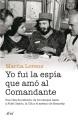Yo fui la espía que amó al comandante : una vida de película : de los campos nazis a Fidel Castro, la CIA y el asesino de Kennedy