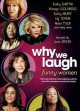 Why we laugh : funny women