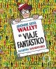 |Dn̤de est ̀Wally? El Viaje Fantastico / Where's Waldo? The Fantastic Journey