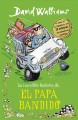 La increb̕le historia de el pap ̀bandido/ The Incredible Story of The Bandit Dad