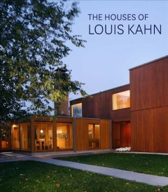 The Houses of Louis Kahn by George H. Marcus