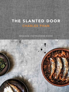 The Slanted Door: Modern Vietnamese Food by Charles Phan