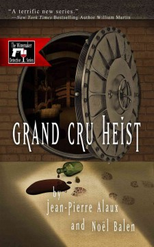 Grand Cru Heist by Jean-Pierre Alaux