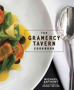 The Gramercy Tavern Cookbook by Michael Anthony