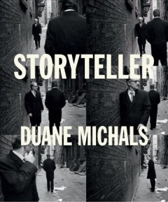 Storyteller: The Photographs of Duane Michals by Linda Benedict-Jones