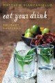 Eat your drink : culinary cocktails
