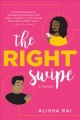 The right swipe  : a novel