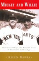 Mickey and Willie : Mantle and Mays : the parallel lives of baseball's golden age