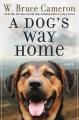 A dog's way home : a novel