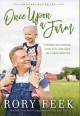 Once upon a farm : lessons on growing love, life, and hope on a new frontier