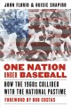 One Nation Under Baseball : How the 1960s Collided with the National Pastime