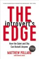 The introvert's edge : how the quiet and shy can outsell anyone
