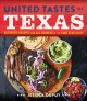 United tastes of Texas : authentic recipes from all corners of the Lone Star State