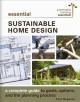 Essential sustainable home design : a complete guide to goals, options, and the design process