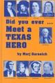 Did you ever-- meet a Texas hero?