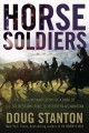Horse soldiers : the extraordinary story of a band of U.S. soldiers who rode to victory in Afghanistan