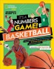 It's a numbers game : basketball : the math behind the perfect bounce pass, the buzzer-beating bank shot, and so much more!