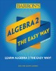Barron's Algebra 2 : the easy way