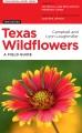 Texas wildflowers : a field guide