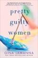 Pretty guilty women : a novel