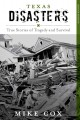 Texas disasters : true stories of tragedy and survival