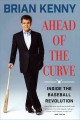 Ahead of the curve : inside the baseball revolution