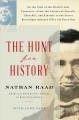 The hunt for history : on the trail of the world's lost treasures-from the letters of Lincoln, Churchill, and Einstein to the secret recordings on-board JFK's Air Force One