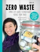 Zero waste : simple life hacks to drastically reduce your trash