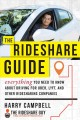 The rideshare guide : everything you need to know about driving for Uber, Lyft, and other ridesharing companies
