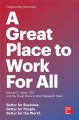 A great place to work for all : better for business, better for people, better for the world