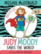 Judy Moody. 03 : Judy Moody saves the world!