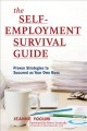The self-employment survival guide : proven strategies to succeed as your own boss
