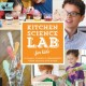 Kitchen science lab for kids : 52 family friendly experiments from around the house