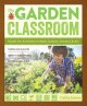 The garden classroom : Hands-on activities in math, science, literacy, and art