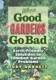 When good gardens go bad : earth friendly solutions to common garden problems